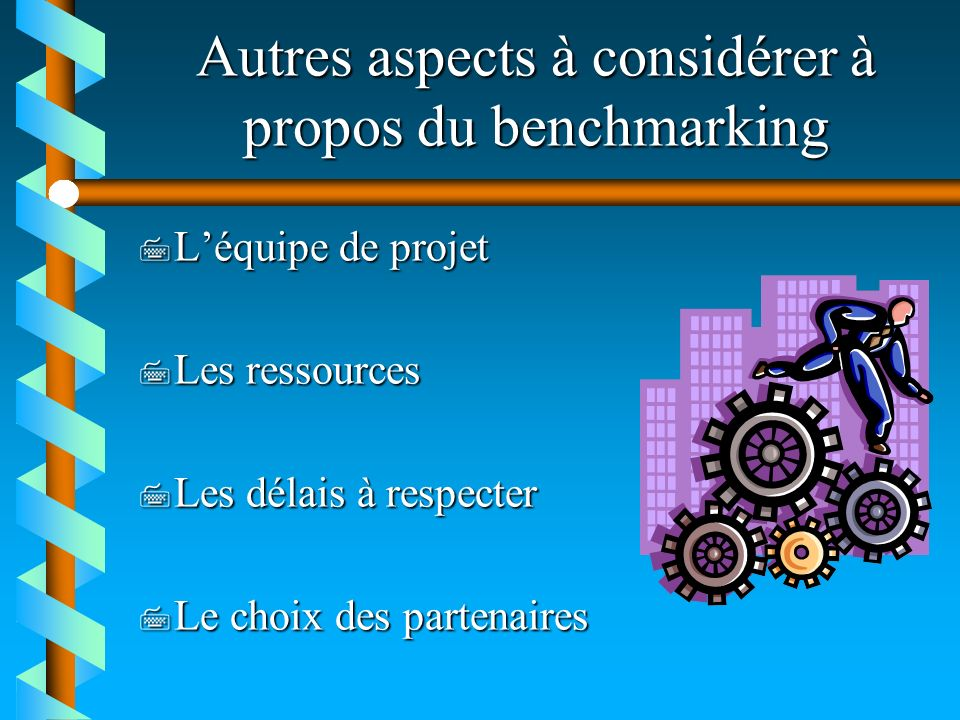 Autres aspects à considérer à propos du benchmarking
