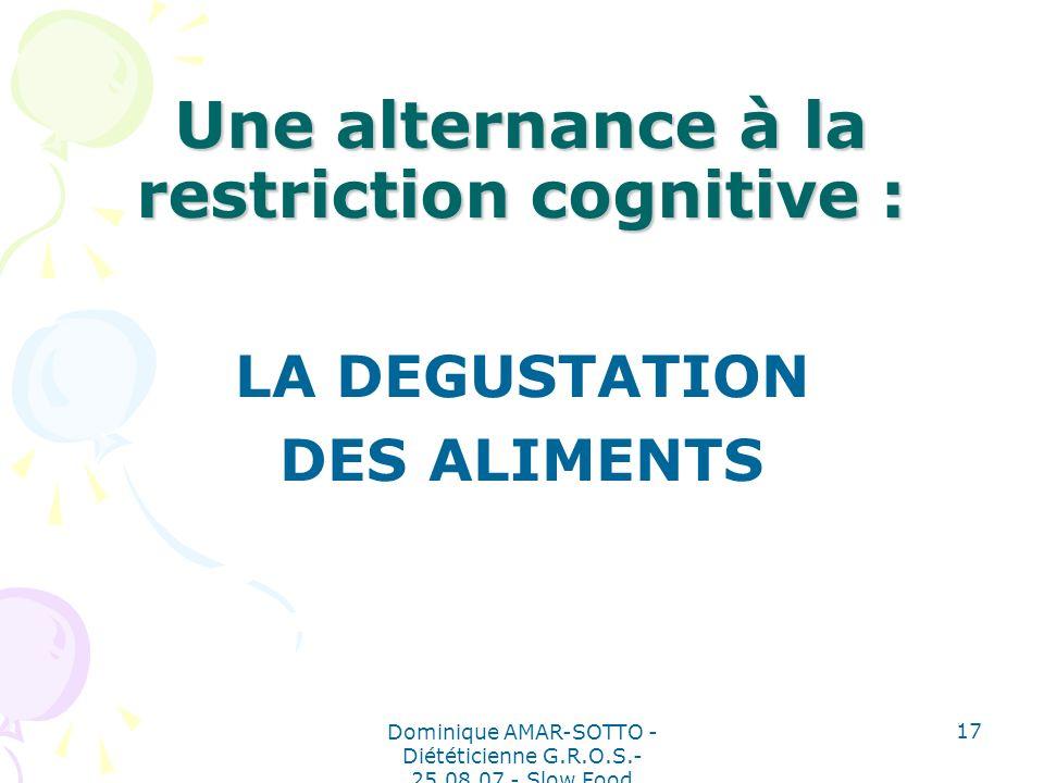 Une alternance à la restriction cognitive :