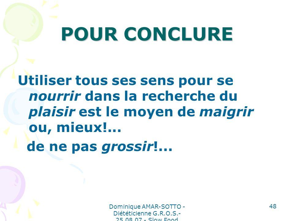 Dominique AMAR-SOTTO - Diététicienne G.R.O.S.- 25.08.07 - Slow Food