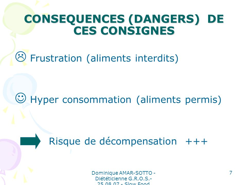 CONSEQUENCES (DANGERS) DE CES CONSIGNES