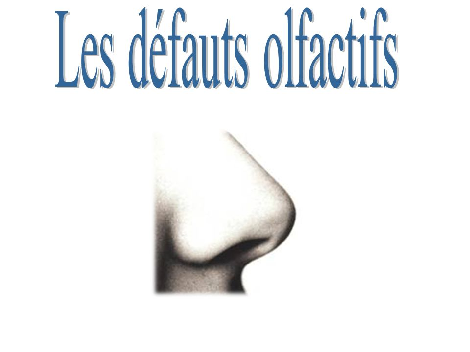 Les défauts olfactifs