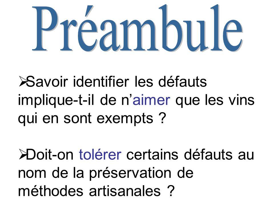 Préambule Savoir identifier les défauts implique-t-il de n'aimer que les vins qui en sont exempts