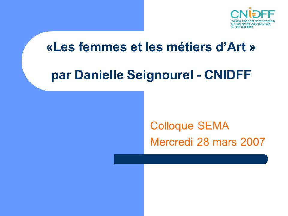 «Les femmes et les métiers d'Art » par Danielle Seignourel - CNIDFF