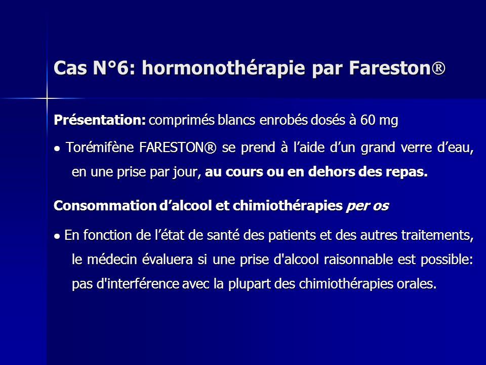 Cas N°6: hormonothérapie par Fareston