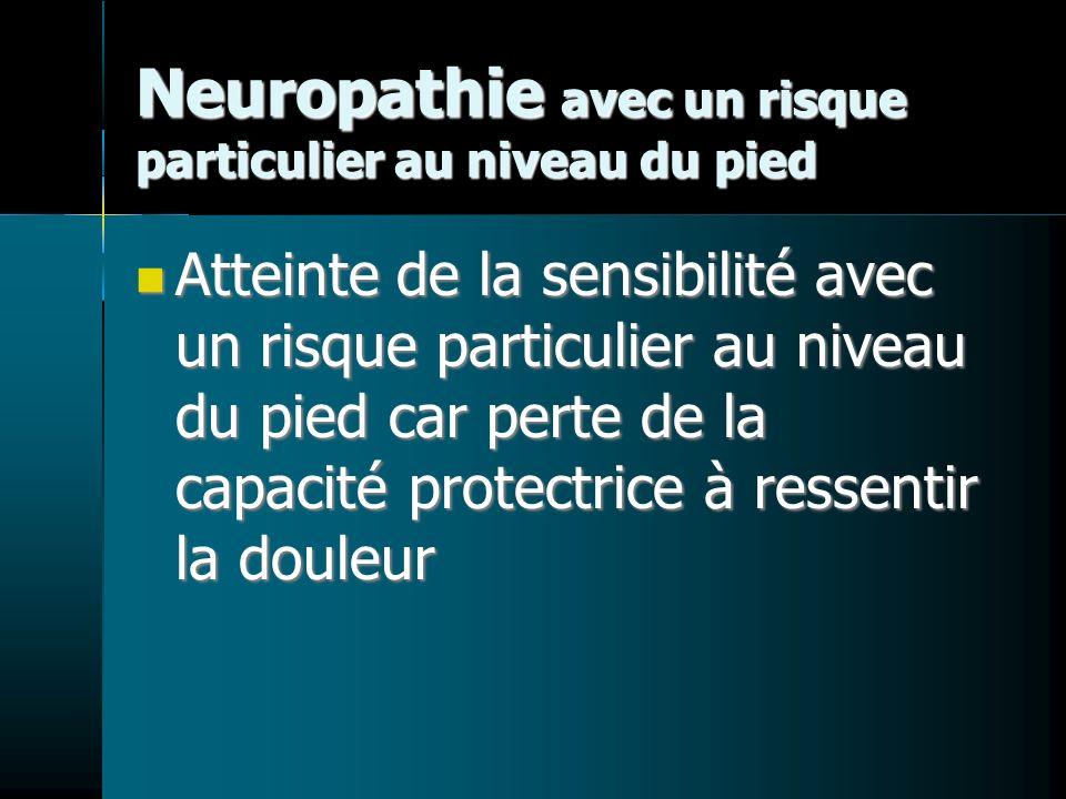 Neuropathie avec un risque particulier au niveau du pied