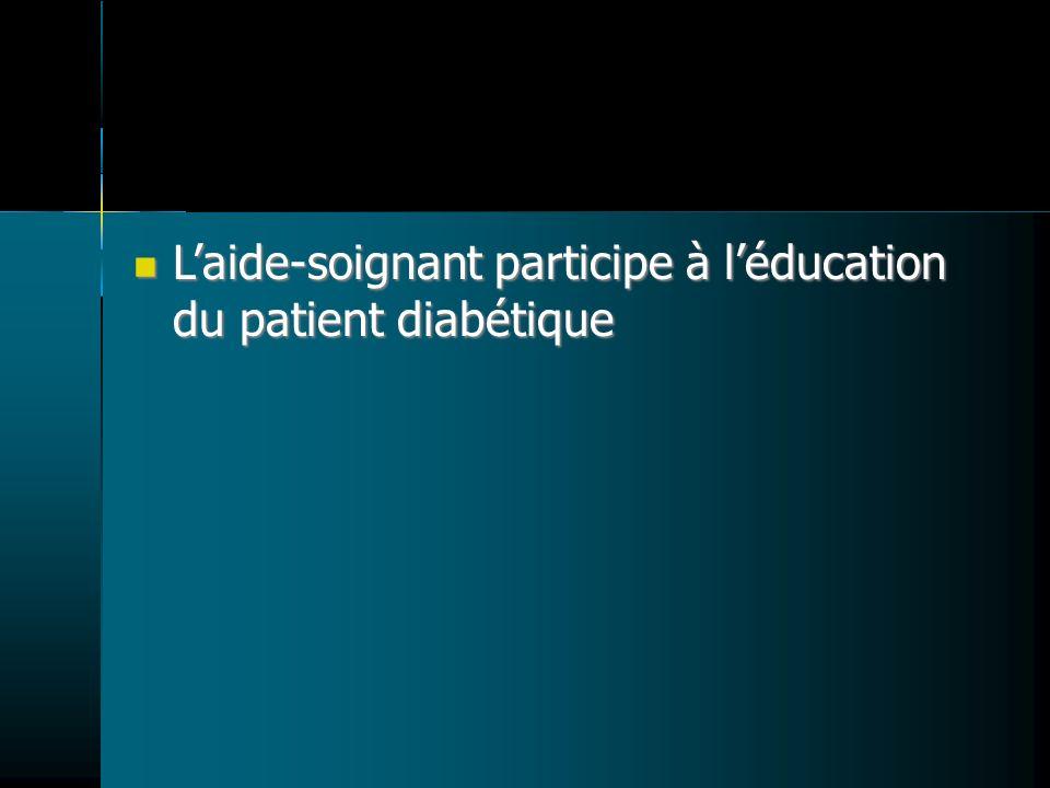 L'aide-soignant participe à l'éducation du patient diabétique