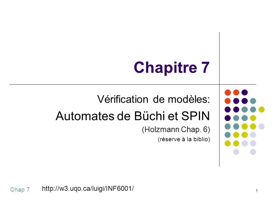 Chapitre 7 Automates de Büchi et SPIN Vérification de modèles: