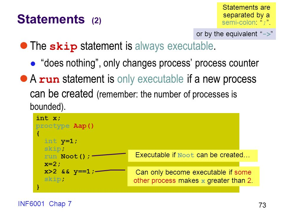Statements (2) The skip statement is always executable.