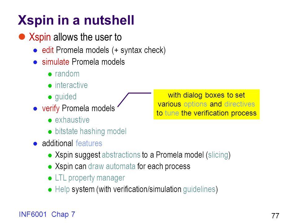 Xspin in a nutshell Xspin allows the user to