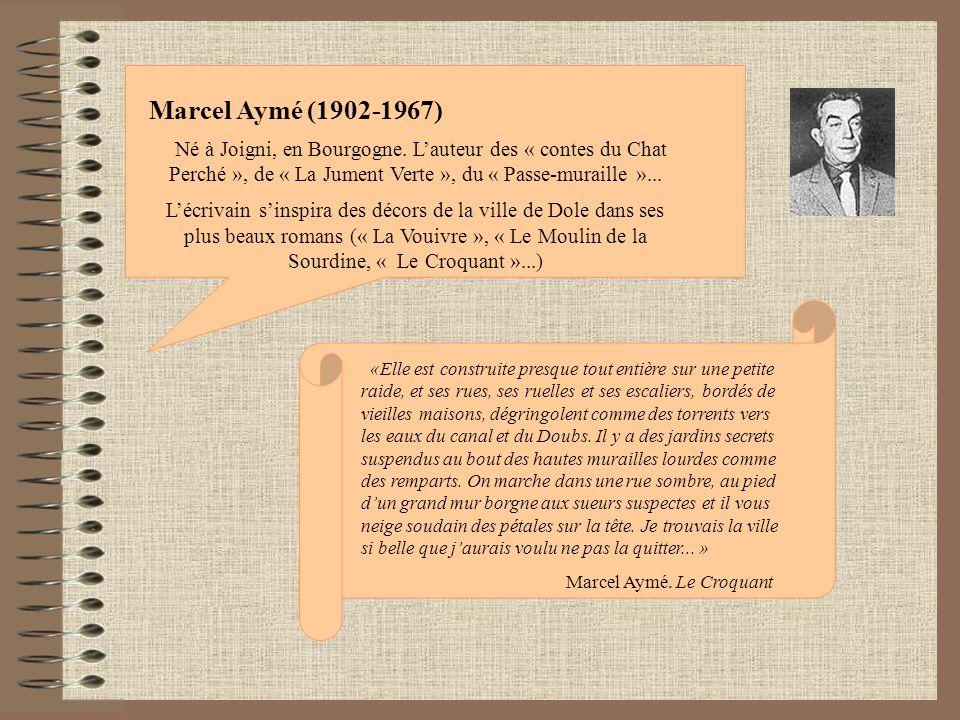 Marcel Aymé (1902-1967) Né à Joigni, en Bourgogne. L'auteur des « contes du Chat Perché », de « La Jument Verte », du « Passe-muraille »...