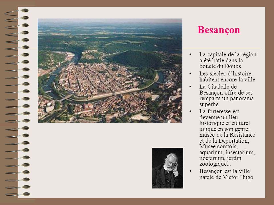 Besançon La capitale de la région a été bâtie dans la boucle du Doubs