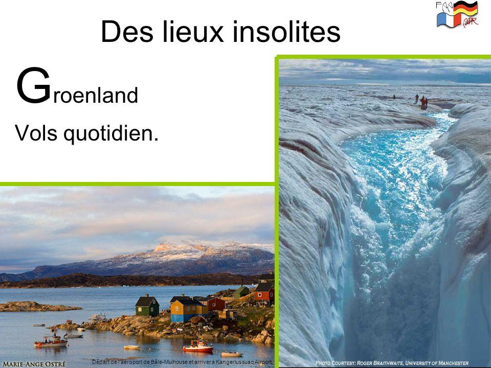 Groenland Des lieux insolites Vols quotidien.