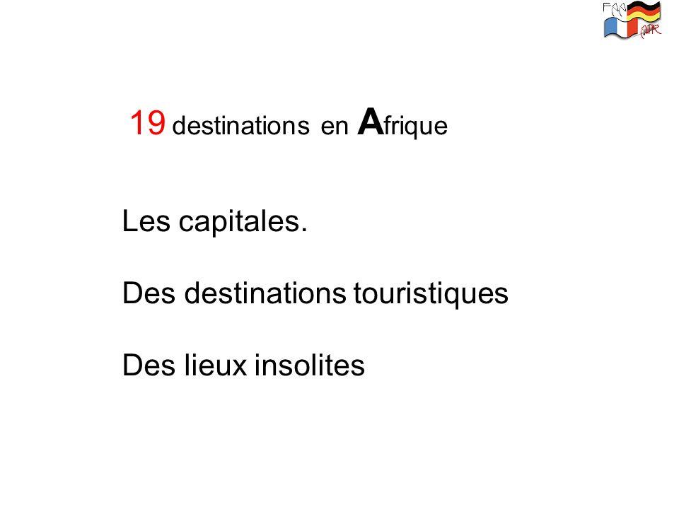 Des destinations touristiques Des lieux insolites