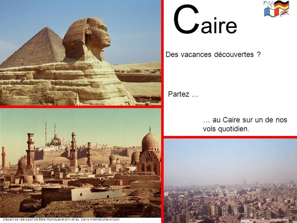 Caire Des vacances découvertes Partez … … au Caire sur un de nos