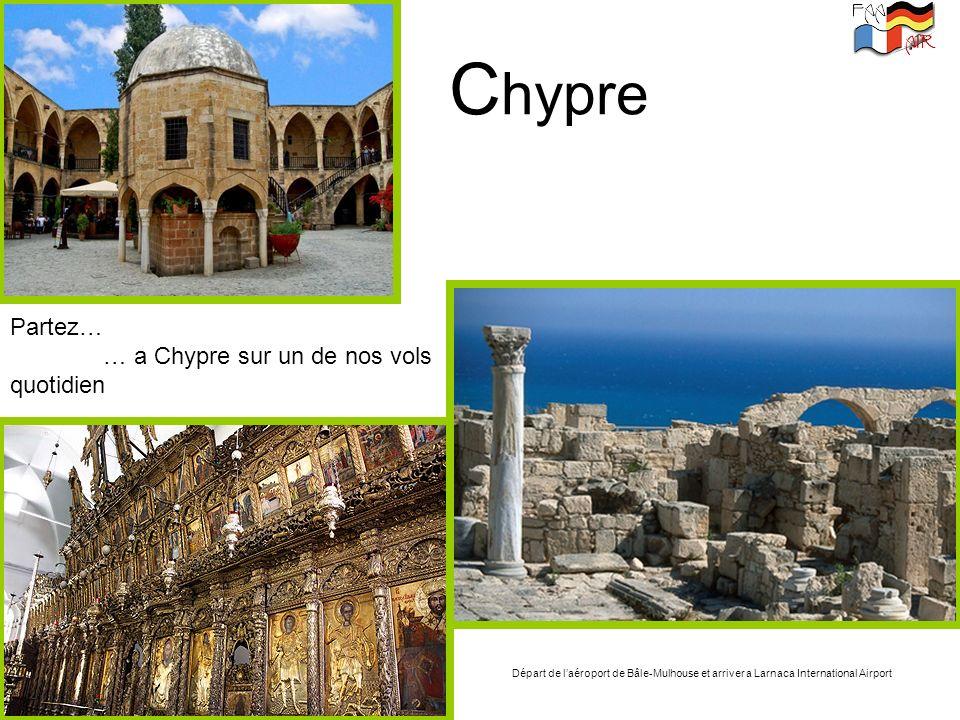 Chypre Partez… … a Chypre sur un de nos vols quotidien