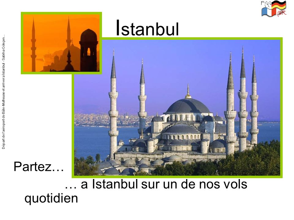 Istanbul Partez… … a Istanbul sur un de nos vols quotidien