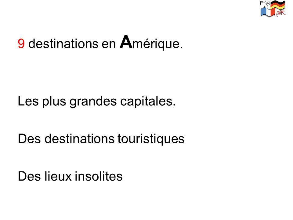 9 destinations en Amérique.