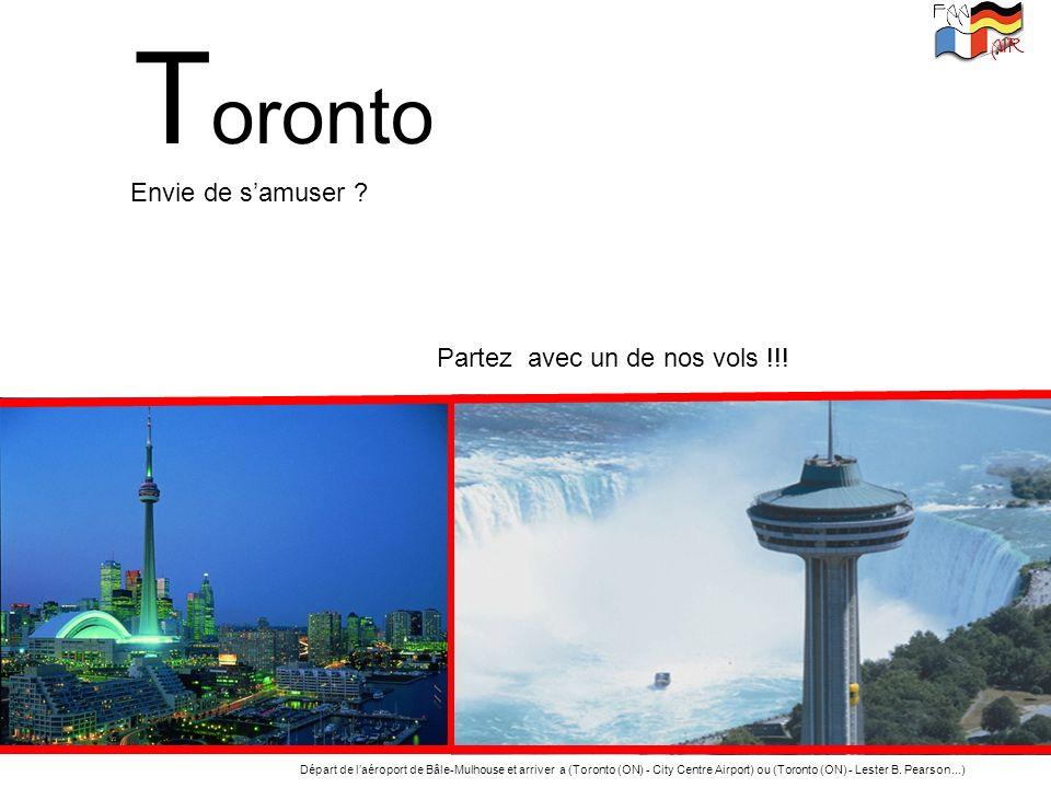 Toronto Envie de s'amuser Partez avec un de nos vols !!!
