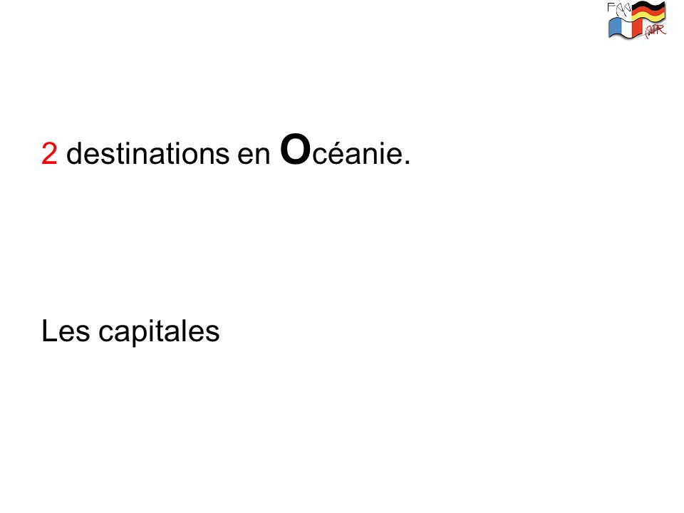 2 destinations en Océanie.
