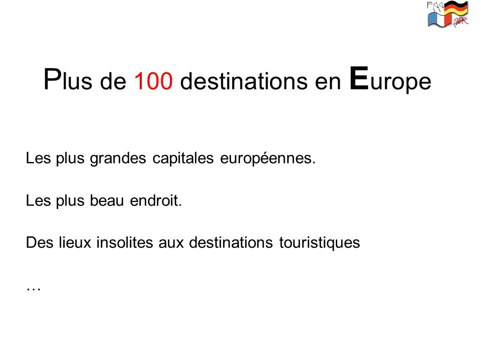 Plus de 100 destinations en Europe