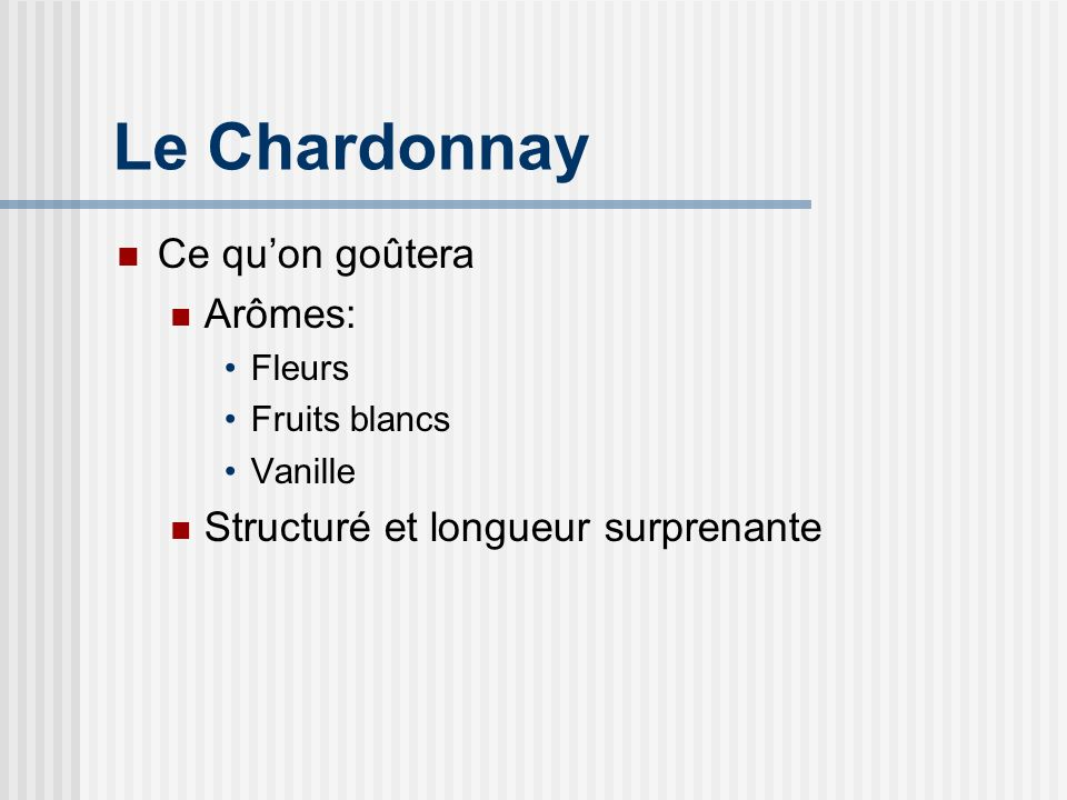 Le Chardonnay Ce qu'on goûtera Arômes: