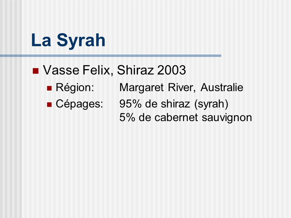 La Syrah Vasse Felix, Shiraz 2003 Région: Margaret River, Australie
