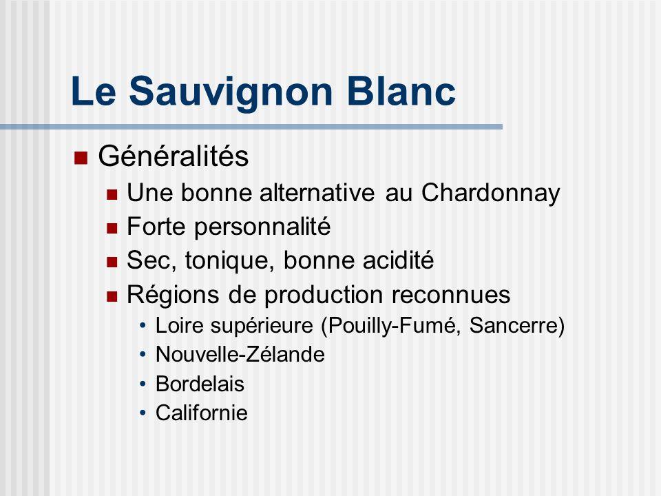 Le Sauvignon Blanc Généralités Une bonne alternative au Chardonnay