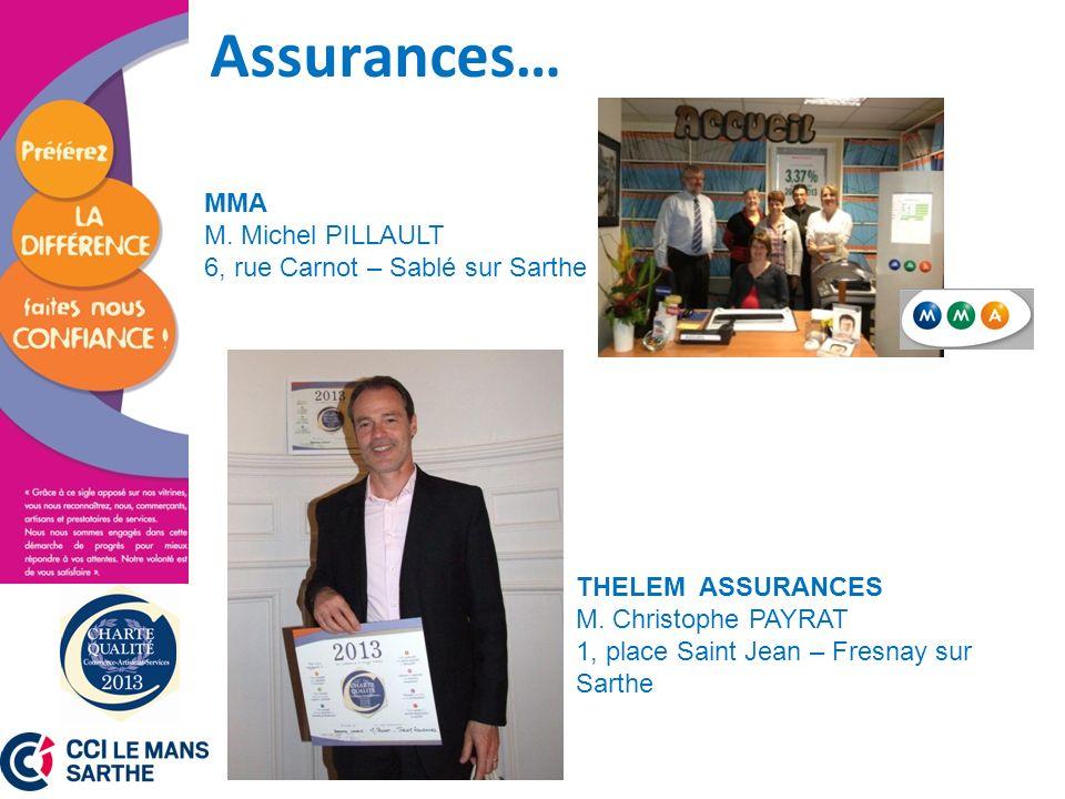 Assurances… MMA M. Michel PILLAULT 6, rue Carnot – Sablé sur Sarthe
