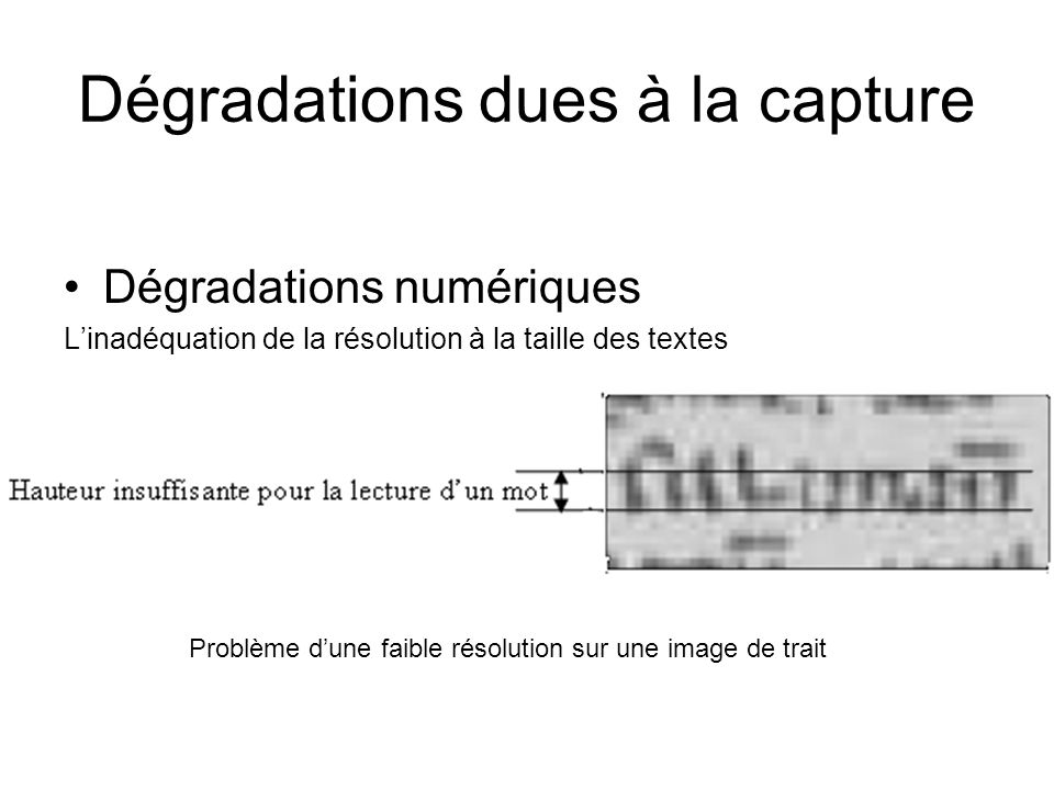 Dégradations dues à la capture
