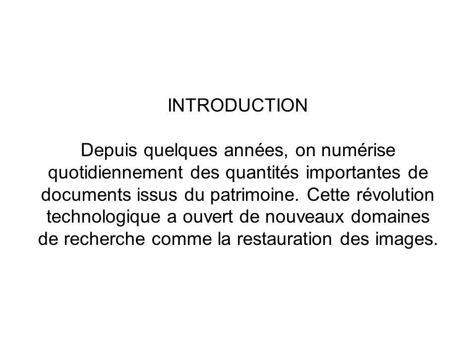 INTRODUCTION Depuis quelques années, on numérise quotidiennement des quantités importantes de documents issus du patrimoine.