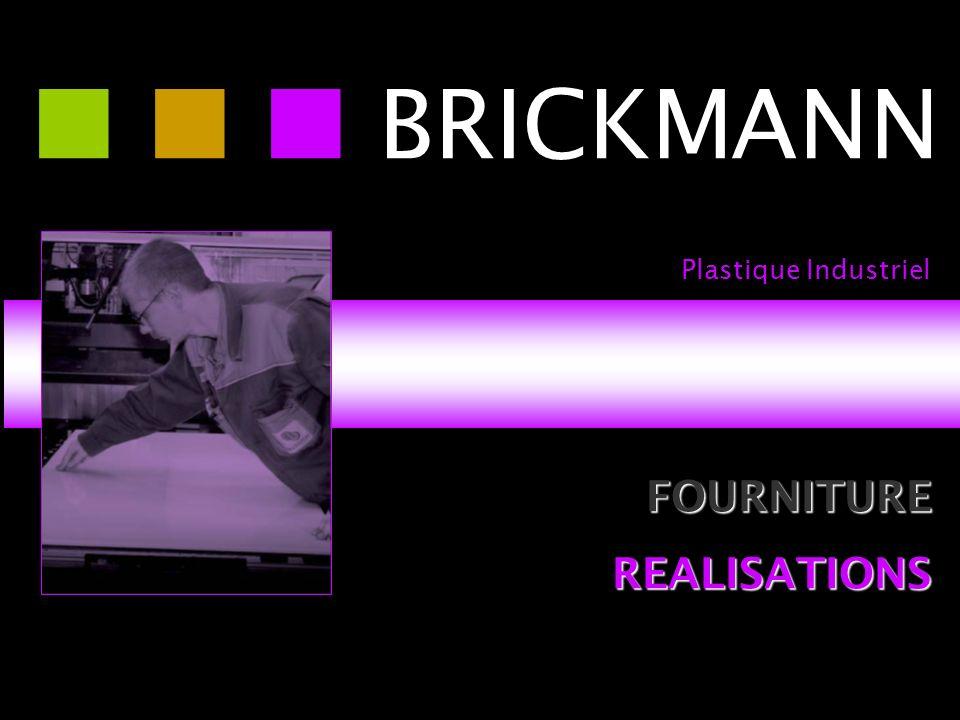    BRICKMANN Plastique Industriel FOURNITURE REALISATIONS