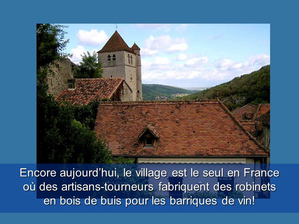 Encore aujourd'hui, le village est le seul en France où des artisans-tourneurs fabriquent des robinets en bois de buis pour les barriques de vin!