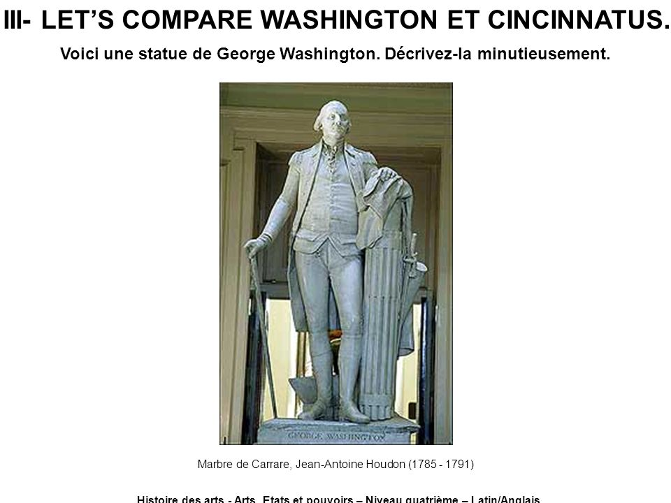 III- LET'S COMPARE WASHINGTON ET CINCINNATUS.
