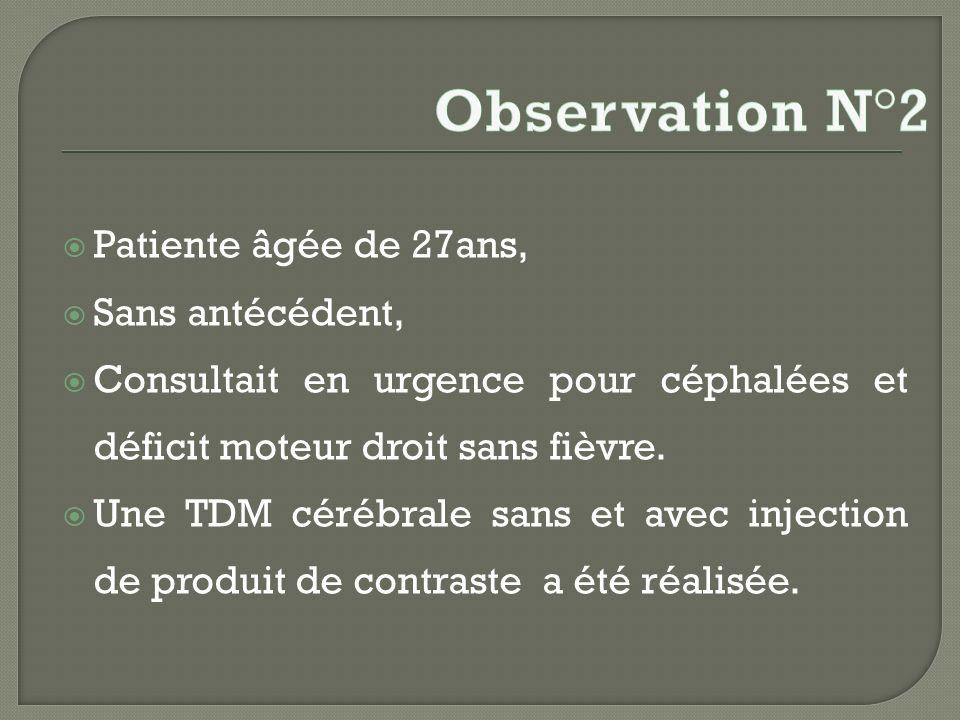 Observation N°2 Patiente âgée de 27ans, Sans antécédent,