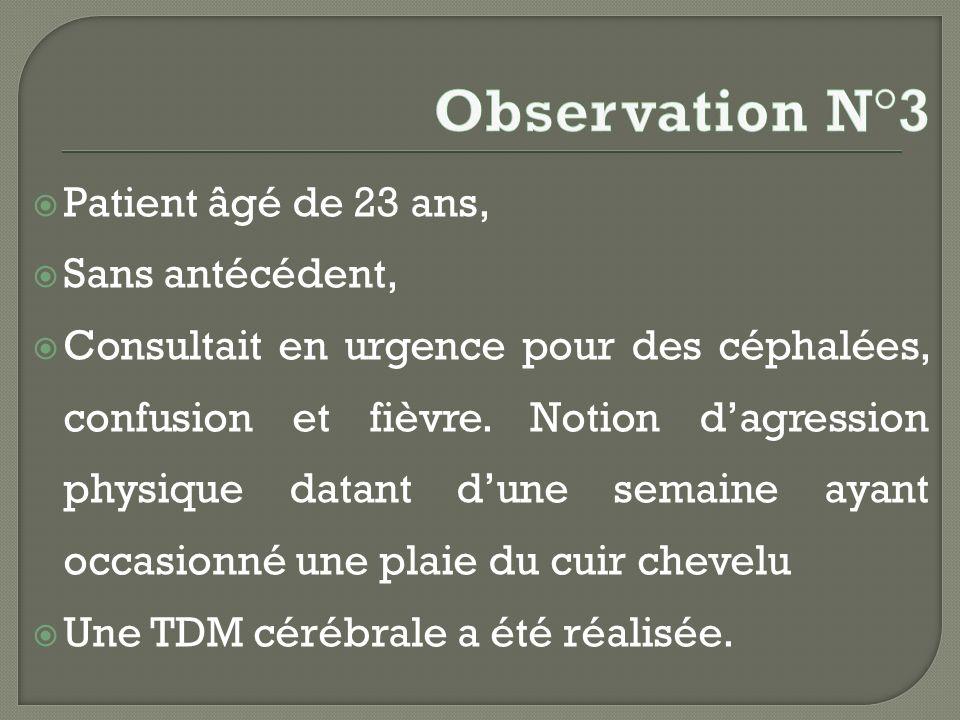 Observation N°3 Patient âgé de 23 ans, Sans antécédent,