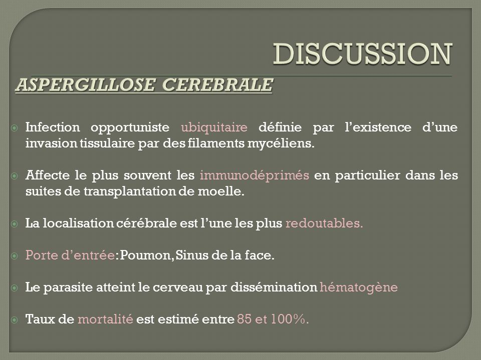 DISCUSSION ASPERGILLOSE CEREBRALE
