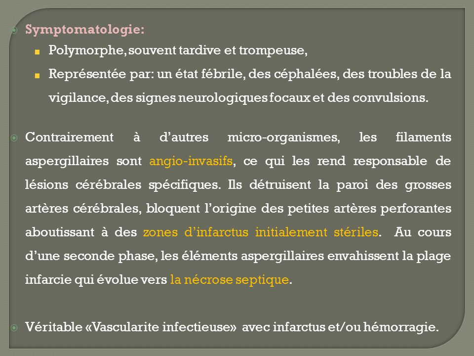 Symptomatologie: Polymorphe, souvent tardive et trompeuse,