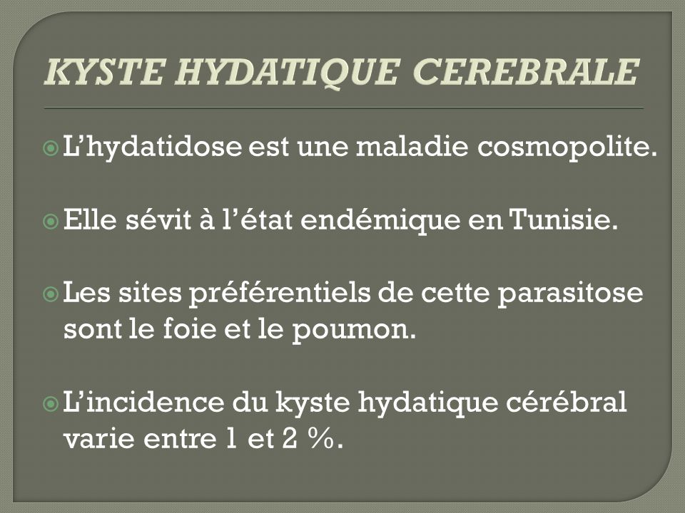 KYSTE HYDATIQUE CEREBRALE