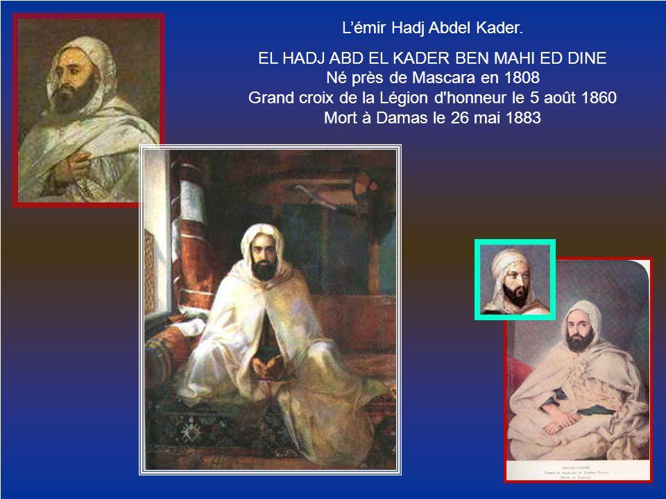 L'émir Hadj Abdel Kader.