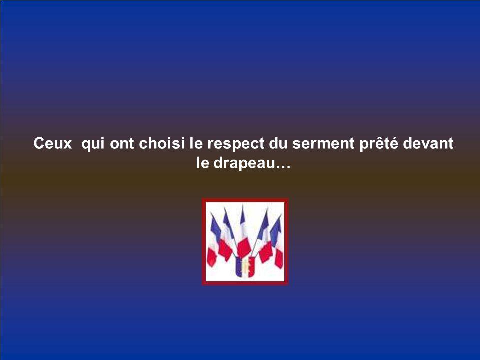 Ceux qui ont choisi le respect du serment prêté devant le drapeau…