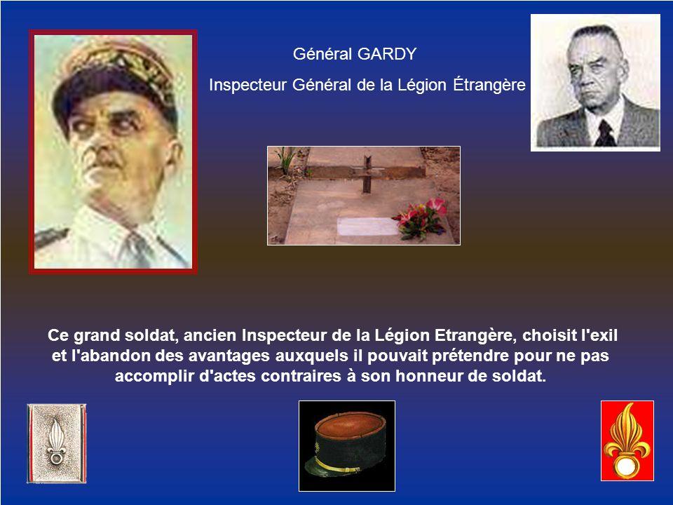 Général GARDY Inspecteur Général de la Légion Étrangère.