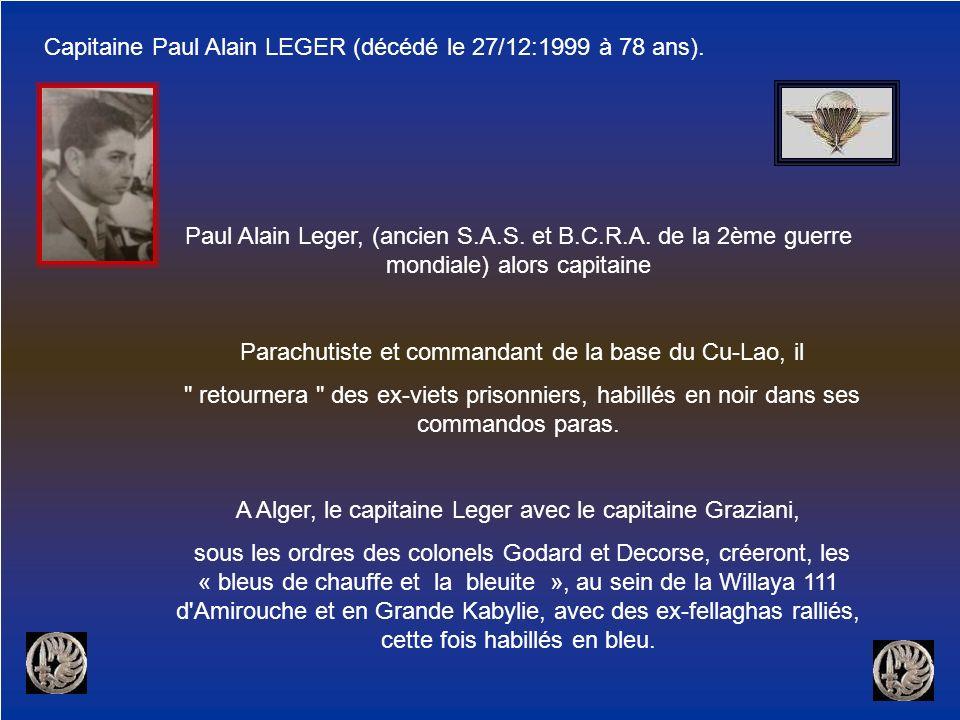 Capitaine Paul Alain LEGER (décédé le 27/12:1999 à 78 ans).