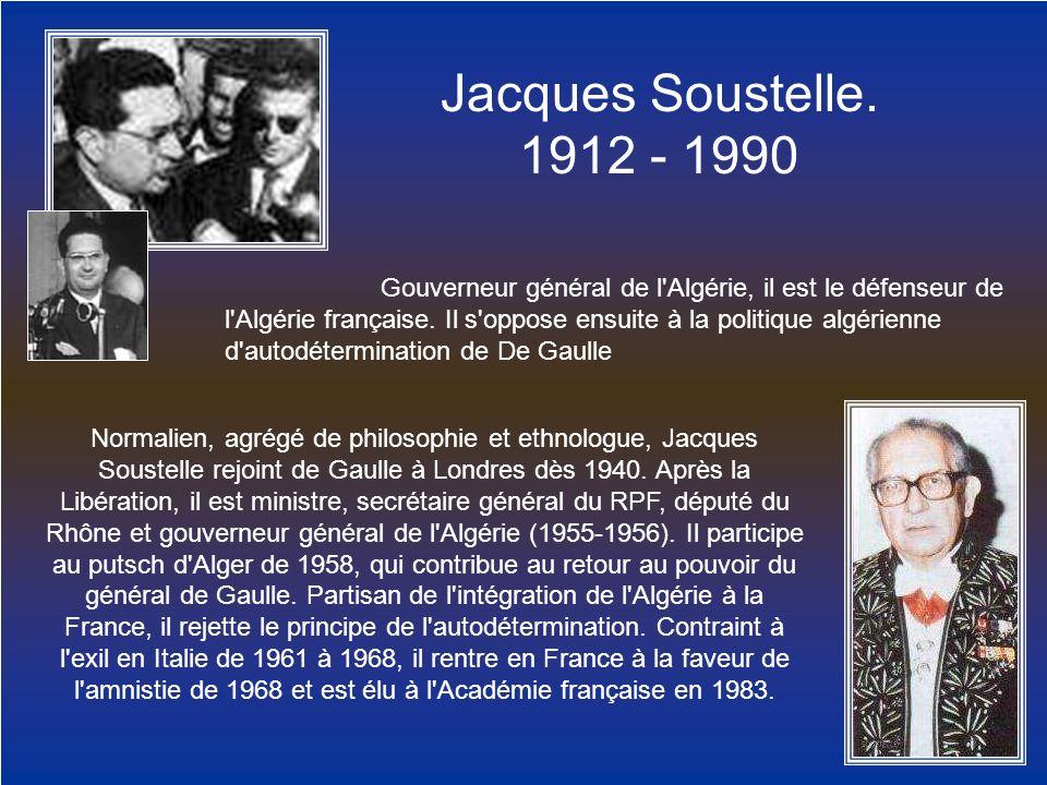 Jacques Soustelle. 1912 - 1990