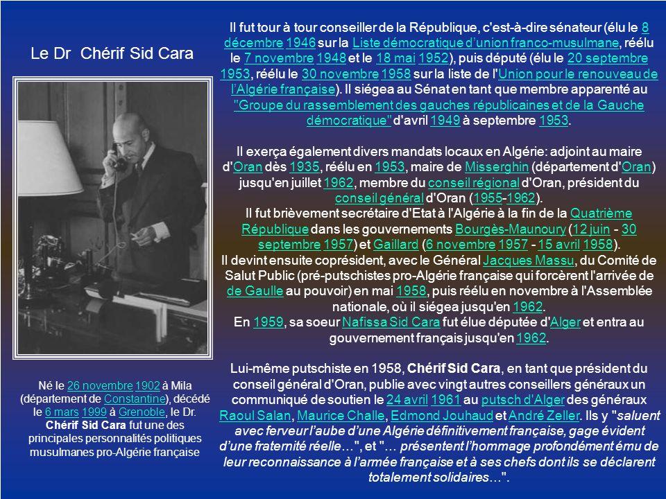Il fut tour à tour conseiller de la République, c est-à-dire sénateur (élu le 8 décembre 1946 sur la Liste démocratique d'union franco-musulmane, réélu le 7 novembre 1948 et le 18 mai 1952), puis député (élu le 20 septembre 1953, réélu le 30 novembre 1958 sur la liste de l Union pour le renouveau de l'Algérie française). Il siégea au Sénat en tant que membre apparenté au Groupe du rassemblement des gauches républicaines et de la Gauche démocratique d avril 1949 à septembre 1953.
