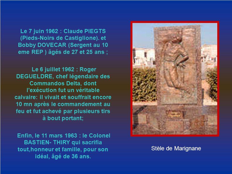 Le 7 juin 1962 : Claude PIEGTS (Pieds-Noirs de Castiglione)
