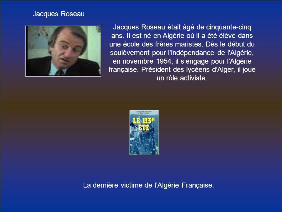 La dernière victime de l'Algérie Française.