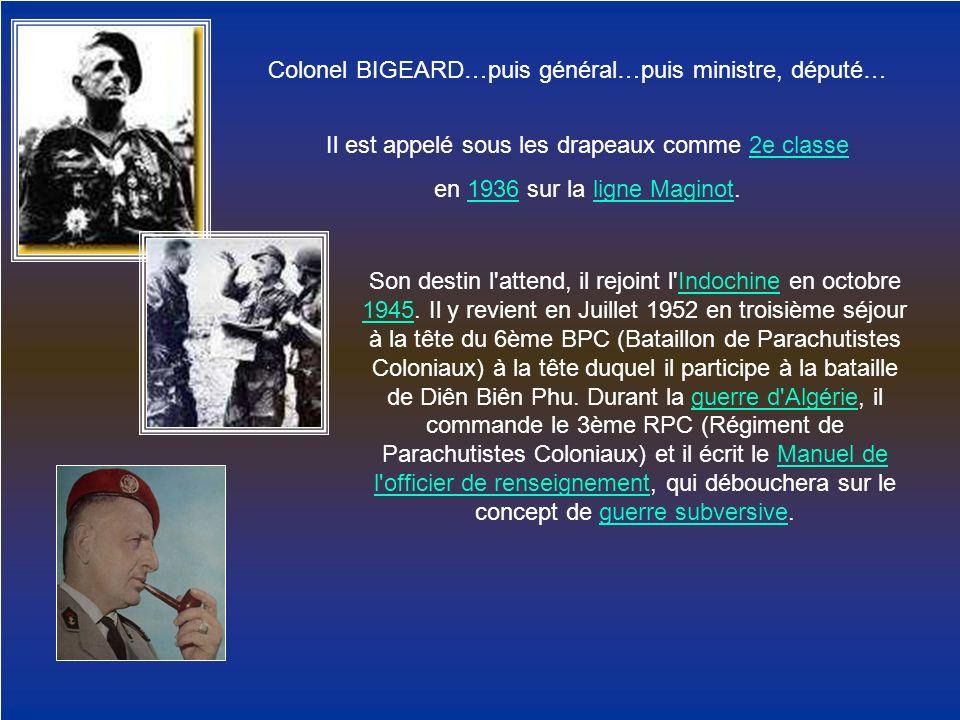 Colonel BIGEARD…puis général…puis ministre, député…
