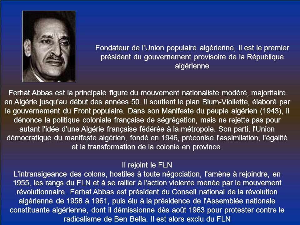 Fondateur de l Union populaire algérienne, il est le premier