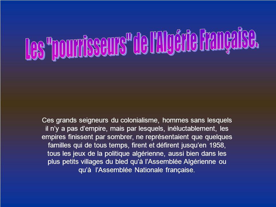 Les pourrisseurs de l Algérie Française.