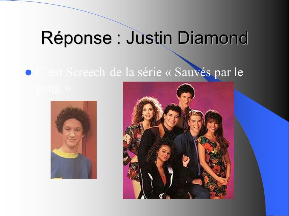 Réponse : Justin Diamond